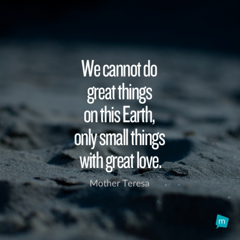 High Quality We Cannot Do Great Things On This Earth, Only Small Things With Great.. By Mother  Teresa Found In Altruism Quotes ... Amazing Pictures