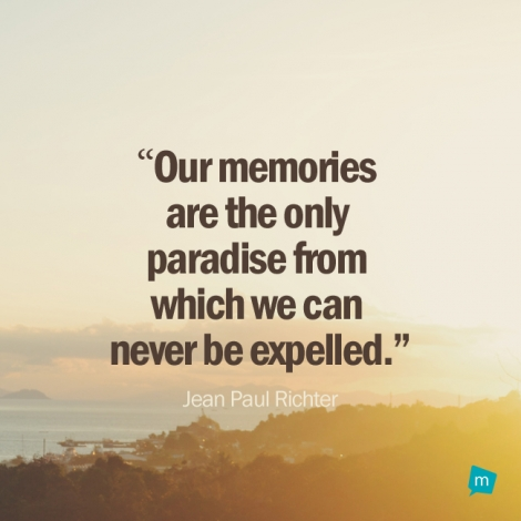 Memories Quotes   Jean Paul Richter Quote Memories Quote Our Memories Are The Only