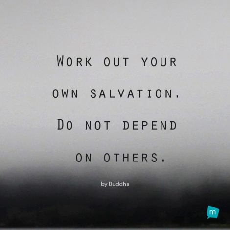 Buddha quote salvation quote work out your own salvation do not work out your own salvation do not depend on others thecheapjerseys Image collections
