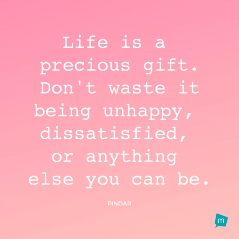 Pindar Quote Gifts Quote Life Is A Precious Gift Don't Waste It Classy Life Is Precious Quotes